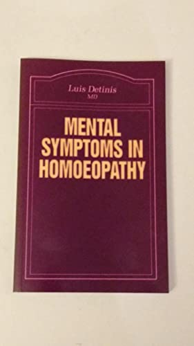 Mental Symptoms in Homeopathy. Translated from Semiologia: DETINIS, Luis.