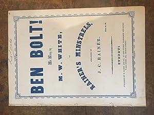 Ben Bolt! As Sung by M.W. White, of Rainer's Minstrels.: SHEET MUSIC. AUSTRALIAN. RAINER, J.C....