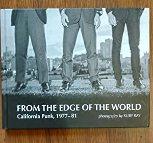 From the Edge of the World: California Punk, 1977-81.: Ray, Ruby (photographs).