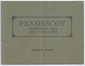 Penobscot Snowshoes, Skis, and Toboggans, Milford, Maine [cover title]: TRADE CATALOGUE]