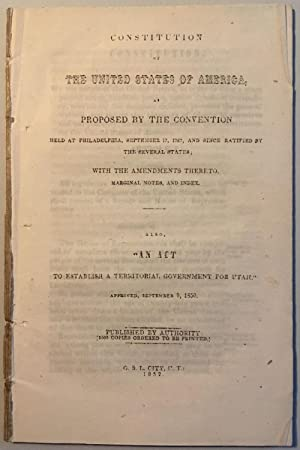 Constitution of the United States of America, as Proposed by the Convention Held at Philadelphia,...
