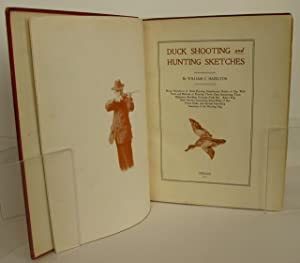 Duck Shooting and Hunting Sketches; Being Narratives of Duck-Hunting Experiences; Habits of Our ...