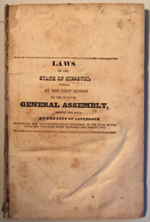LAWS OF THE STATE OF MISSOURI, PASSED AT THE FIRST SESSION OF THE SEVENTH GENERAL ASSEMBLY, BEGUN...