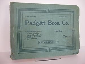 PADGITT BROS. CO. DALLAS, TEXAS. MANUFACTURERS AND: Trade catalogue]