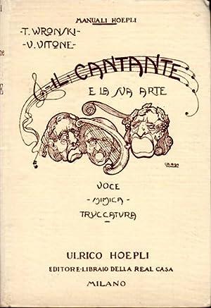 IL CANTANTE E LA SUA ARTE.: WRONSKI Taddeo.