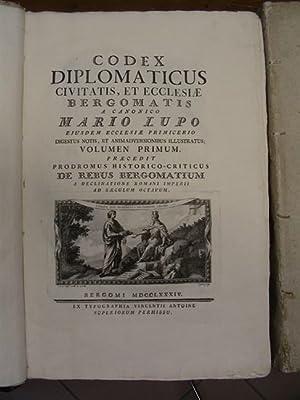 CODEX DIPLOMATICUS CIVITATIS, et ecclesiae bergomatis a canonico Mario Lupo eiusdem ecclesiae ...