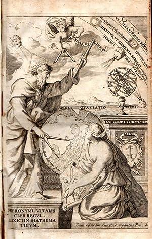 LEXICON MATHEMATICUM ASTRONOMICUM GEOMETRICUM, hoc est rerum: VITALI Girolamo.