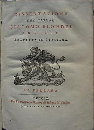 DISSERTAZIONE del Sig. Inglese tradotta in italiano.: BLONDEL Giacomo.