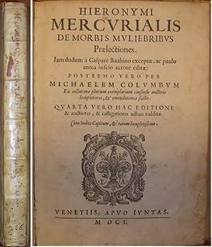 DE MORBIS MULIEBRIBUS PRAELECTIONES. Iam dudum a: MERCURIALE Girolamo.