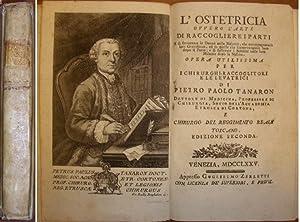 L'OSTETRICIA ovvero l'arte di raccogliere i parti: TANARON Pietro Paolo.