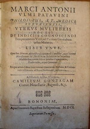 UTERUS MULIEBRIS hoc est De indiciis cognoscendi: ULMO Marco Antonio.