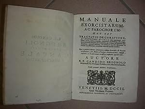 MANUALE EXORCISTARUM ac Parochorum hoc est Tractatus: BROGNOLO Candido.