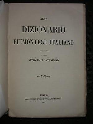 GRAN DIZIONARIO PIEMONTESE-ITALIANO compilato dal Cavaliere: SANT'ALBINO Vittorio.