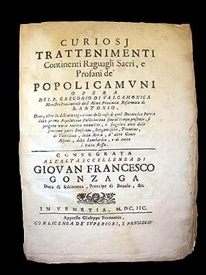 CURIOSJ TRATTENIMENTI continenti Raguagli Sacri e Profani de' Popoli Camuni. Opera del P Dove,...