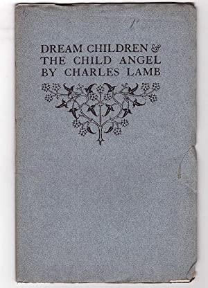 "essay of dream children by charles lamb Charles lamb a well known literary figure in the nineteenth century is chiefly   his sentimental memories full of pathos find expression in ""dream children."