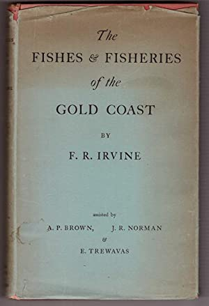 The Fishes and Fisheries of the Gold: Irvine, F. R.