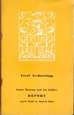 Local Archaeology, Luton and Museum Art Gallery Report April 1950 to March 1954