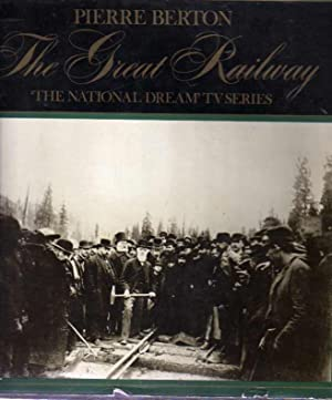 The National Dream : The Great Railway, 1871-1881
