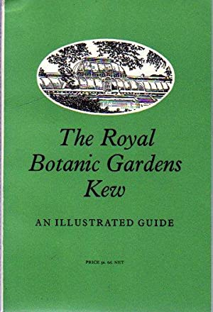 The Royal Botanic Gardens Kew - An Illustrated Guide