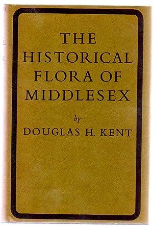 The Historical Flora of Middlesex : An: Kent, Douglas H.