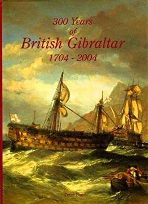 300 Years of Gibraltar 1704-2004