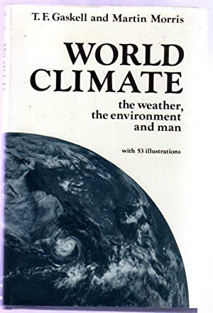 World Climate : The Weather, the Environment, and Man