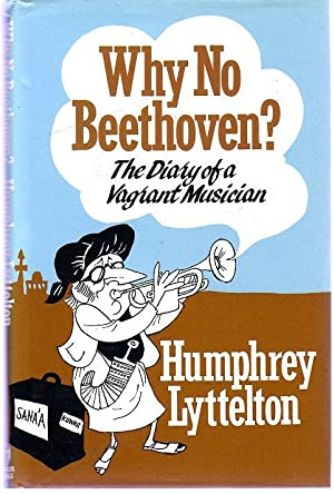 Why No Beethoven? The Diary of a Vagrant Musician (SIGNED COPY)
