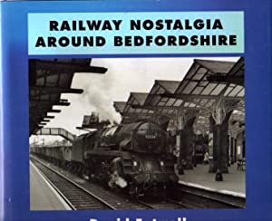Railway Nostalgia Around Bedfordshire