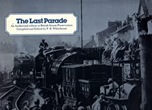 The Last Parade: An Authorised Tribute to British Steam Preservation