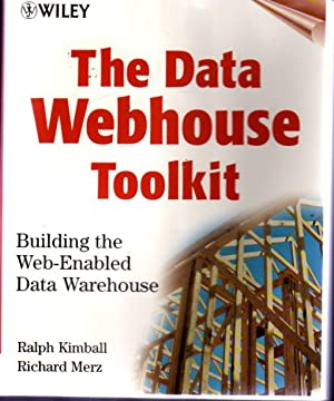 The Data Webhouse Toolkit : Building the Web-Enabled Data Warehouse