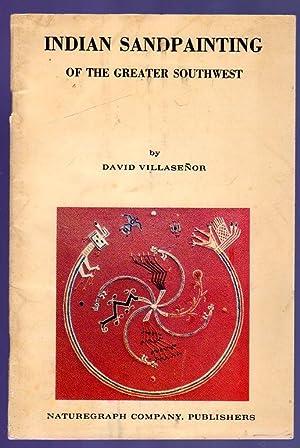 Indian Sandpainting of the Greater Southwest : Villasenor, David V.