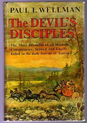 The Devil's Disciples the Most Dreadful of All Historic Conspiracies, Brewed and Finally Foiled I...