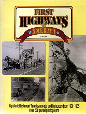 First Highways of America : A Pictorial History of Early Roads for Automobiles