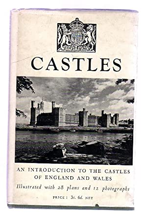 Castles : An Introduction to the Castles of England and Wales