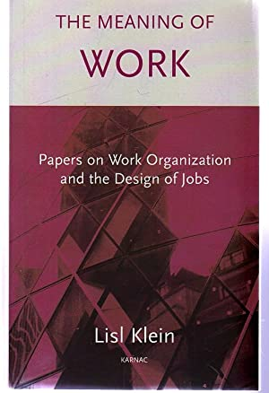 The Meaning of Work : Papers on: Klein, Lisl