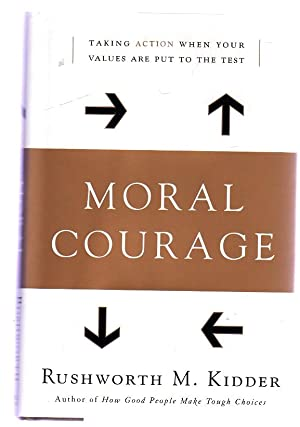 Moral Courage : Ethics in Action (SIGNED)