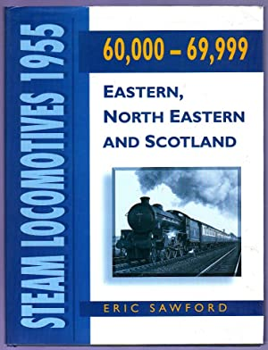 Steam Locomotives, 1955 : 60,000 - 69,999; Eastern, North Eastern and Scotland