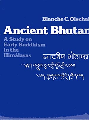 Ancient Bhutan : A Study on Early Buddhism in the Himalayas
