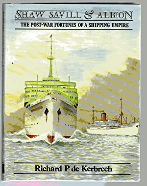 Shaw Savill & Albion; The Post War Fortunes Of A Shipping Empire