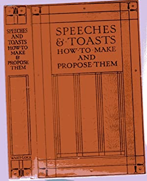 Speeches and Toasts - How to Make and Propose Them