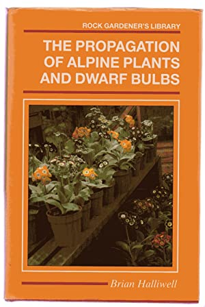 The Propagation of Alpine Plants and Dwarf Bulbs
