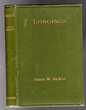 Longings - Being a Few Leaves Out of the Book of Life and Intended For the Ones Who Understand