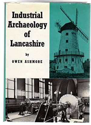 The Industrial Archaeology of Lancashire