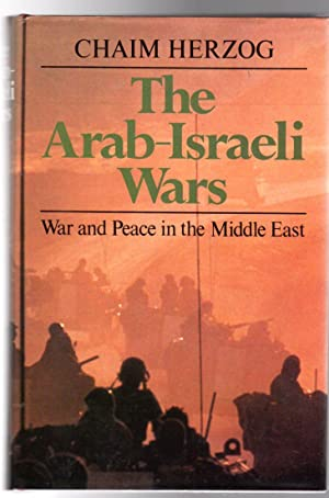 The Arab-Israeli Wars: War and Peace in the Middle East - SIGNED COPY