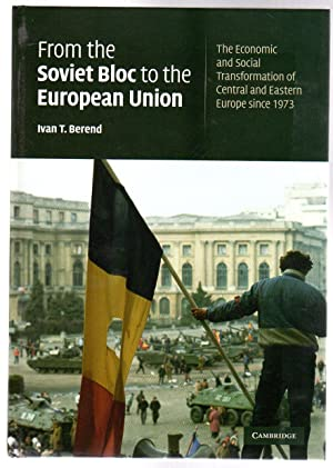 From the Soviet Bloc to the European Union : The Economic and Social Transformation of Central an...
