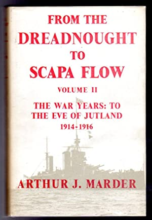 From the Dreadnought to Scapa Flow - the Royal Navy in the Fisher Era, 1904 - 1919 Volume II The ...