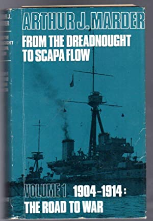 From the Dreadnought to Scapa Flow - the Royal Navy in the Fisher Era, 1904 - 1914 Volume I The R...