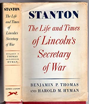 Stanton - The Life and Times of Lincoln's Secretary of War