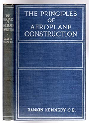 The Principles of Aeroplane Construction with Calculations, Formulae and 51 Diagrams