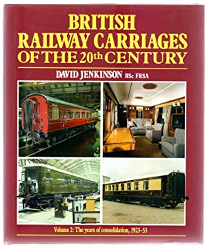 British Railway Carriages of the 20th Century - Volume 2: The Years of Consolidation 1923-53